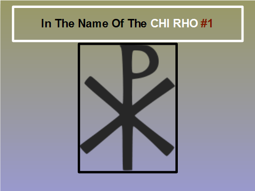 In The Name Of The Chi Rho 1 Yahuwah Peopleofyahuwah