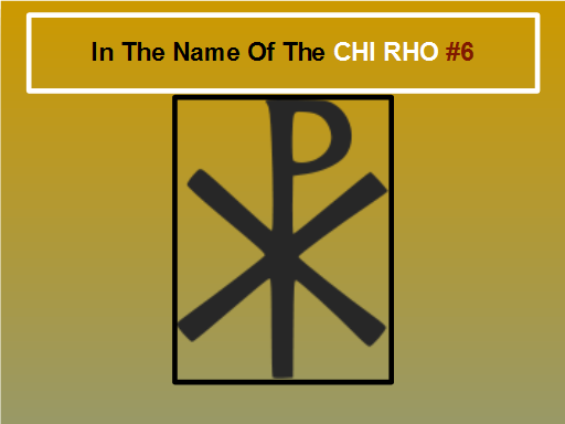 In The Name Of The Chi Rho 6 Yahuwah Peopleofyahuwah